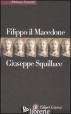 FILIPPO IL MACEDONE - SQUILLACE GIUSEPPE