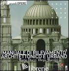 MANUALE DI RILEVAMENTO ARCHITETTONICO E URBANO - DOCCI MARIO; MAESTRI DIEGO