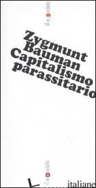 CAPITALISMO PARASSITARIO - BAUMAN ZYGMUNT