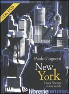 NEW YORK E' UNA FINESTRA SENZA TENDE. CON DVD - COGNETTI PAOLO
