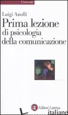 PRIMA LEZIONE DI PSICOLOGIA DELLA COMUNICAZIONE - ANOLLI LUIGI