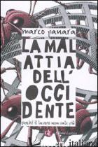 MALATTIA DELL'OCCIDENTE. PERCHE' IL LAVORO NON VALE PIU' (LA) - PANARA MARCO