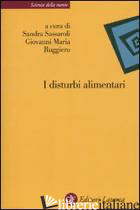 DISTURBI ALIMENTARI (I) - RUGGIERO G. M. (CUR.); SASSAROLI S. (CUR.)