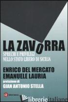 ZAVORRA. SPRECHI E PRIVILEGI NELLO STATO LIBERO DI SICILIA (LA) - DEL MERCATO ENRICO; LAURIA EMANUELE