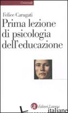 PRIMA LEZIONE DI PSICOLOGIA DELL'EDUCAZIONE - CARUGATI FELICE