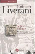 ANTICO ORIENTE. STORIA, SOCIETA', ECONOMIA - LIVERANI MARIO
