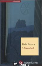 A STROMBOLI - RAVERA LIDIA