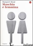 MASCHIO E FEMMINA - MEAD MARGARET