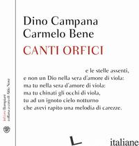 CANTI ORFICI. CON CD - CAMPANA DINO; BENE CARMELO