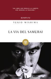 VIA DEL SAMURAI (LA) - MISHIMA YUKIO