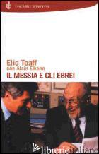 MESSIA E GLI EBREI (IL) - TOAFF ELIO; ELKANN ALAIN
