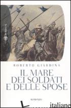 MARE DEI SOLDATI E DELLE SPOSE (IL) - GIARDINA ROBERTO