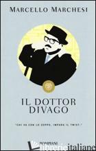 DOTTOR DIVAGO (IL) - MARCHESI MARCELLO