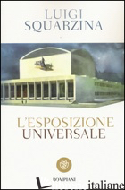 ESPOSIZIONE UNIVERSALE (L') - SQUARZINA LUIGI