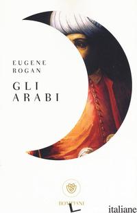 ARABI (GLI) - ROGAN EUGENE