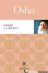 AMORE E LIBERTA' - OSHO; VIDEHA A. (CUR.)