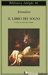 LIBRO DEI SOGNI (IL) - ARTEMIDORO; DEL CORNO D. (CUR.)