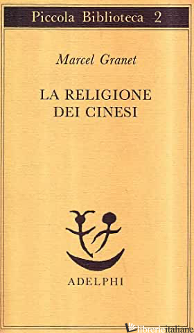 RELIGIONE DEI CINESI (LA) - GRANET MARCEL; CANDIAN B. (CUR.)