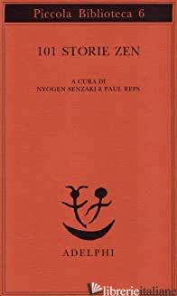 101 STORIE ZEN - SENZAKI N. (CUR.); REPS P. (CUR.)