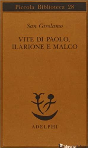 VITE DI PAOLO, ILARIONE E MALCO - GIROLAMO (SAN); LANATA G. (CUR.)