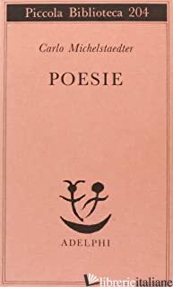 POESIE - MICHELSTAEDTER CARLO; CAMPAILLA S. (CUR.)
