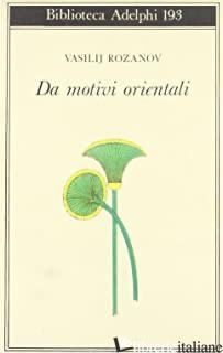 DA MOTIVI ORIENTALI - ROZANOV VASILIJ; PESCETTO A. (CUR.)