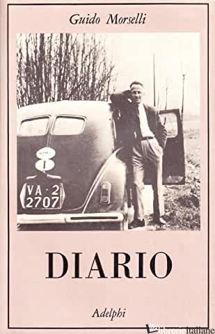 DIARIO - MORSELLI GUIDO; FORTICHIARI V. (CUR.)