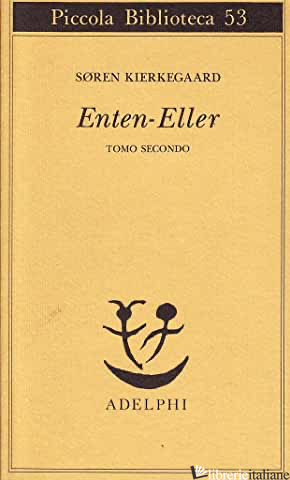 ENTEN-ELLER. VOL. 2: UN FRAMMENTO DI VITA - KIERKEGAARD SOREN; CORTESE A. (CUR.)
