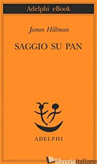SAGGIO SU PAN - HILLMAN JAMES
