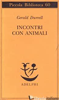 INCONTRI CON ANIMALI - DURRELL GERALD