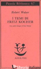 TEMI DI FRITZ KOCHER (I) - WALSER ROBERT