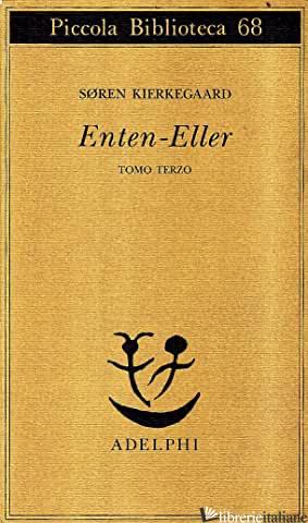 ENTEN-ELLER. VOL. 3: UN FRAMMENTO DI VITA - KIERKEGAARD SOREN; CORTESE A. (CUR.)