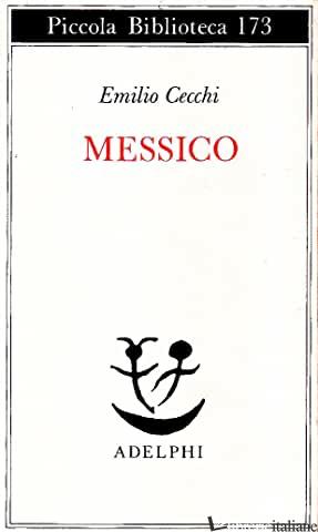 MESSICO - CECCHI EMILIO
