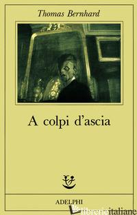 A COLPI D'ASCIA. UN'IRRITAZIONE - BERNHARD THOMAS