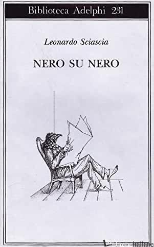 NERO SU NERO - SCIASCIA LEONARDO