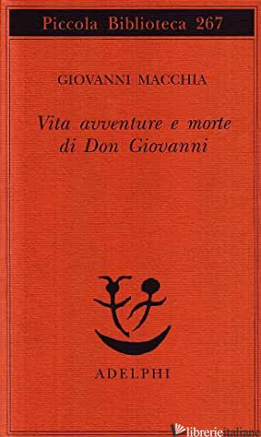 VITA AVVENTURE E MORTE DI DON GIOVANNI - MACCHIA GIOVANNI