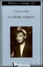 TIGRE ASSENZA (LA) - CAMPO CRISTINA; PIERACCI HARWELL M. (CUR.)