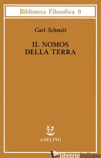 NOMOS DELLA TERRA NEL DIRITTO INTERNAZIONALE DELLO «JUS PUBLICUM EUROPAEUM» (IL) - SCHMITT CARL; VOLPI F. (CUR.)
