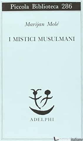 MISTICI MUSULMANI (I) - MOLE' MARIJAN