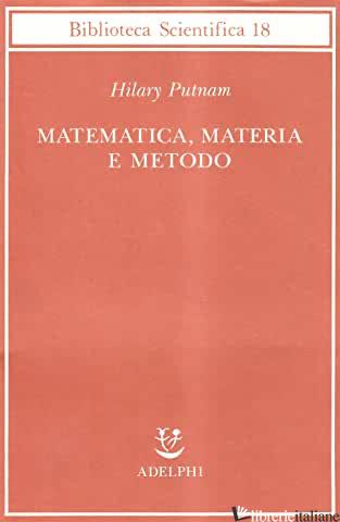 MATEMATICA, MATERIA E METODO - PUTNAM HILARY