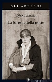 FORESTA DELLA NOTTE (LA) - BARNES DJUNA
