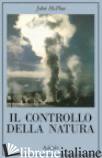 CONTROLLO DELLA NATURA (IL) - MCPHEE JOHN