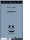 SHORTS - AUDEN WYSTAN HUGH; FORTI G. (CUR.)