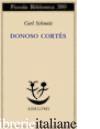DONOSO CORTES. INTERPRETATO IN UNA PROSPETTIVA PANEUROPEA - SCHMITT CARL; DAL SANTO P. (CUR.)