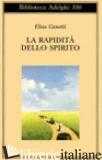 RAPIDITA' DELLO SPIRITO. APPUNTI DA HAMPSTEAD (1954-1971) (LA) - CANETTI ELIAS