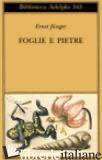 FOGLIE E PIETRE - JUNGER ERNST