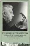 EUSEBIO E TRABUCCO. CARTEGGIO DI EUGENIO MONTALE E GIANFRANCO CONTINI - MONTALE EUGENIO; CONTINI GIANFRANCO; ISELLA D. (CUR.)