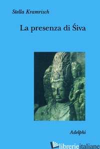 PRESENZA DI SIVA (LA) - KRAMRISCH STELLA