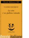 VITA E' UN PALLONE ROTONDO (LA) - DIMITRIJEVIC VLADIMIR