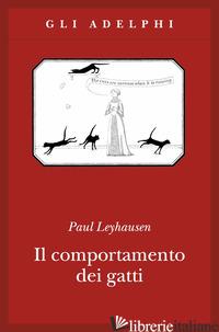 COMPORTAMENTO DEI GATTI (IL) - LEYHAUSEN PAUL